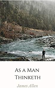James Allen : As a Man Thinketh(illustrated)