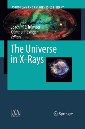 The Universe in X-Rays (Astronomy and Astrophysics Library)