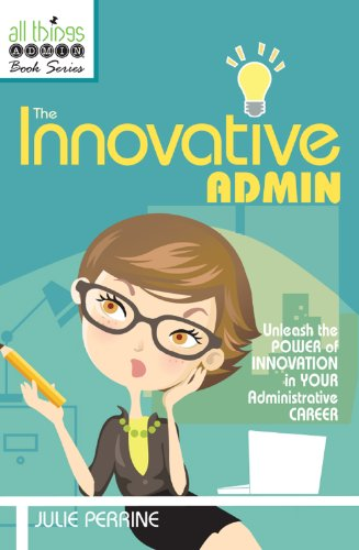 The Innovative Admin (All Things Admin Book 1)