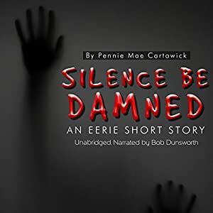 Silence Be Damned Audiobook