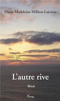 L'autre rive par Marie-Madeleine Million-Lajoinie