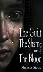 The Guilt, the Shame and the Blood