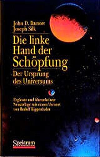 Die linke Hand der Schöpfung: Der Ursprung des Universums (Neuauflage)