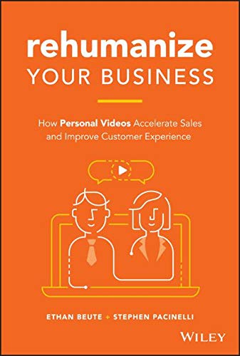 (Rehumanize Your Business: How Personal Videos Accelerate Sales and Improve Customer Experience)