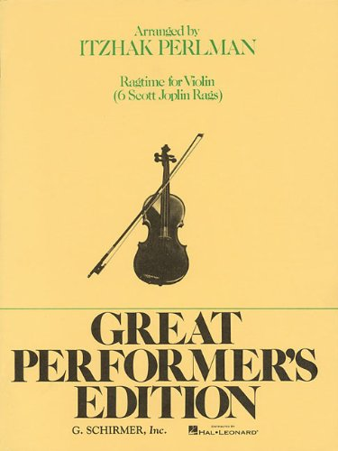 Ragtime: Rags by Joplin: Violin and Piano (Great Performer's Edition)