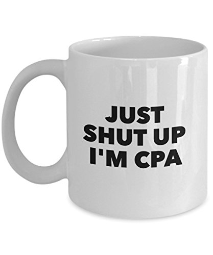 Pumpkin Carving Best Ideas (Funny Cpa Quote 11Oz Coffee Mug, Just Shut Up I'm Cpa for Dad, Grandpa, Husband From Son, Daughter, Wife for Coffee & Tea)