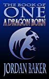 A Dragon Born (Book of One series 3)