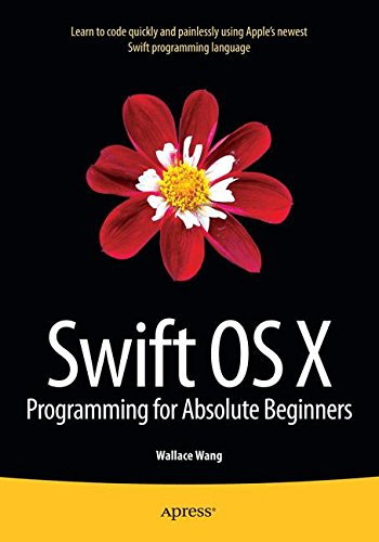 Swift OS X Programming for Absolute Beginners by Apress