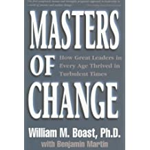 Masters of Change: How Great Leaders in Every Age Thrived in Turbulent Times