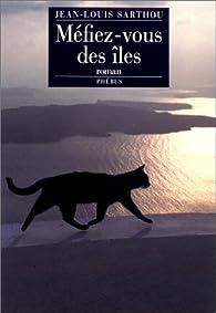 Méfiez-vous des îles par Jean-Louis Sarthou
