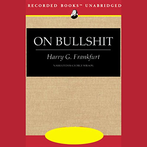 frankfurt on bullshit essay A critique of pure bs should a philosopher grapple with bullshit frankfurt undertakes a careful review of the term essays on themes from harry frankfurt.