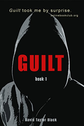 Guilt: A gripping, fast-paced mystery of thrilling, page-turning suspense by [Black, David Taylor]