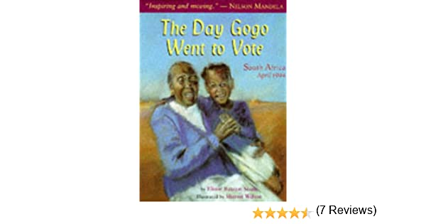 The Day Gogo Went to Vote: South Africa, 1994: Elinor Batezat ...