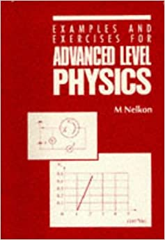 Book Examples and Exercises for Advanced Level Physics