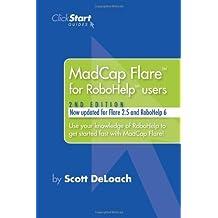 MadCap Flare for RoboHelp Users by Scott DeLoach (2007-03-04)
