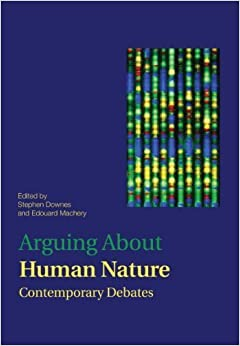 Book Arguing About Human Nature: Contemporary Debates (Arguing About Philosophy) (March 21, 2013)