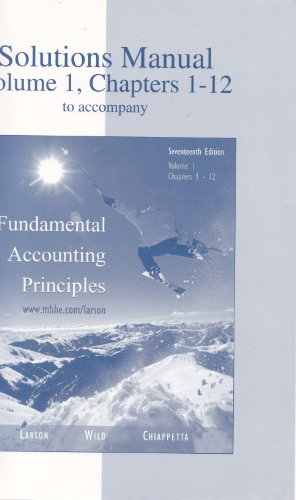 Solutions Manual Volume I Chapters 1-12 to Accompany Fundamental Accounting Principles