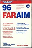 FAR/AIM : Federal Aviation Regulations/Aeronautical Information Manual, Federal Aviation Administration (FAA) Staff, 1560272430