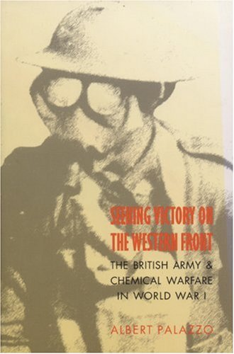 Download Seeking Victory on the Western Front: The British Army and Chemical Warfare in World War I pdf