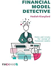 Financial Model Detective: Hints and tricks for review of financial models
