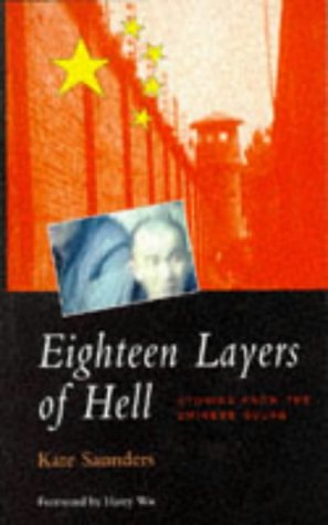 Eighteen Layers of Hell: Stories from the Chinese Gulag (Global Issues (Asian Studies).)