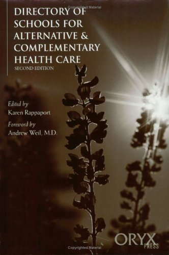 Directory of Schools for Alternative & Complementary Health Care: Second Edition (Directory of Alternative Health Care)