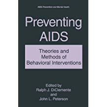 Preventing AIDS: Theories and Methods of Behavioral Interventions