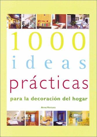 Leer libro 1000 ideas practicas para la decoracion del - Ideas para la decoracion del hogar ...