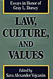 Law, Culture, and Values : Essays in Honor of Gray Dorsey, , 088738305X