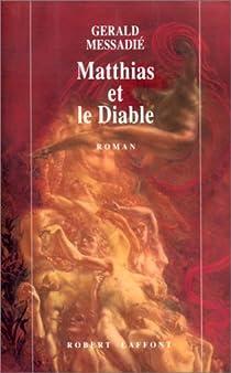 Matthias et le diable par Messadié