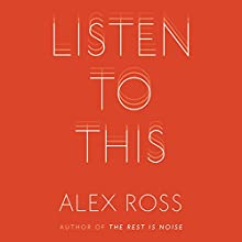 Listen to This Audiobook by Alex Ross Narrated by Alex Ross