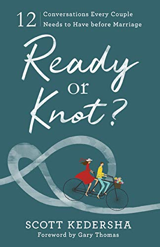 Pdf Relationships Ready or Knot? 12 Conversations Every Couple Needs to Have before Marriage