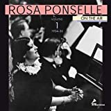Rosa Ponselle on the Air, Vol. 1: Chesterfield Broadcasts, 1934-36