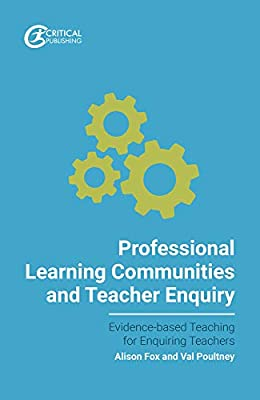 Professional Learning Communities and Teacher Enquiry: Val