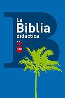 La Biblia didáctica par Varios autores