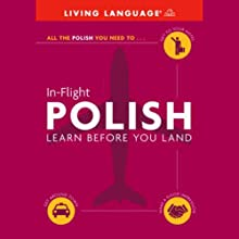 In-Flight Polish: Learn Before You Land Audiobook by  Living Language Narrated by  Living Language