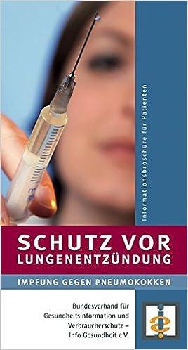 Schutz Vor Lungenentzundung Impfung Gegen Pneumokokken Amazon De Bundesverband Fur Gesundheitsinformation Und Verbraucherschutz Info Gesundheit E V Bucher