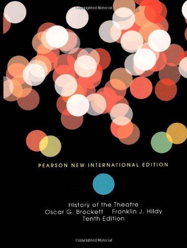 History of the Theatre: Pearson New International Edition por Oscar G. Brockett,Franklin J. Hildy