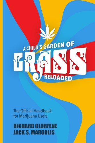 A Child's Garden of Grass -- Reloaded: The Official Handbook for Marijuana Users ()