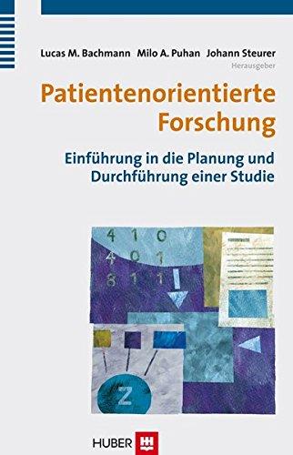 Patientenorientierte Forschung. Einführung in die Planung und Durchführung einer Studie