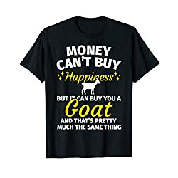 Goat Gifts for Goat Lovers - Funny Money Can't Buy T-Shirt