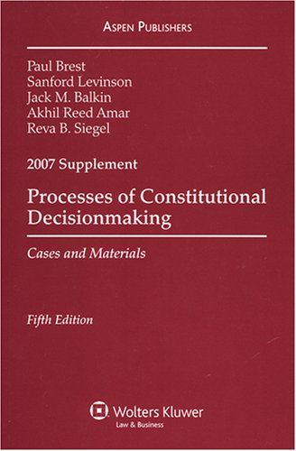 Process of Constitutional Decisionmaking: Cases and Materials
