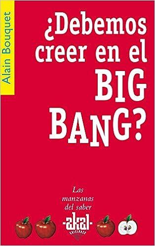 ¿Debemos creer en el Big Bang? (Las manzanas del saber)
