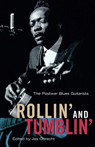 Rollin' and Tumblin' : The Postwar Blues Guitarists