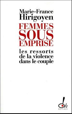 FEMMES SOUS EMPRISE Broché – 21 avril 2005 MARIE-FRANCE HIRIGOYEN Oh éditions 2915056226 Société (Culture