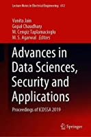 Advances in Data Sciences, Security and Applications: Proceedings of ICDSSA 2019 Cover