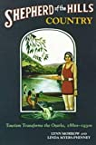 img - for Shepherd of the Hills Country: Tourism Transforms the Ozarks, 1880-1930s book / textbook / text book