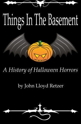 Things In The Basement: A History Of Halloween Horrors