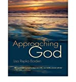 [ Approaching God ] APPROACHING GOD by Borden, Lisa Repko ( Author ) ON Sep - 13 - 2010 Hardcover