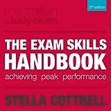 The Exam Skills Handbook: Achieving Peak Performance (Palgrave Study Skills)